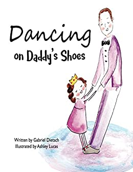 Dancing Daddys Shoes Gabriel Dietsch ebook product image