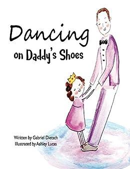 Dancing Daddys Shoes Gabriel Dietsch ebook
