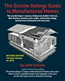 img - for The Grissim Ratings Guide to Manufactured Homes: The essential buyer's resource, listing every builder in the U.S, their histories, products, prices ... information and much more (Second edition) book / textbook / text book