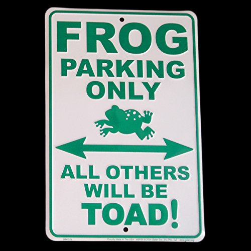 (Frog Parking Only - All Others Will Be Toad - Metal Parking Sign)