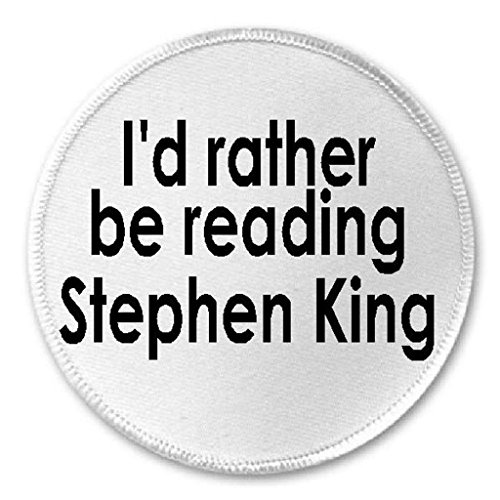 I'd Rather Be Reading Stephen King - 3