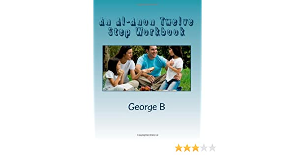 An Al-Anon Twelve Step Workbook: Working the Steps (Volume 2 ...