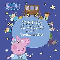 Cuentos clásicos para las buenas noches (Peppa Pig)