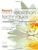 img - for Payne's Handbook of Relaxation Techniques: A Practical Guide for the Health Care Professional, 4e by Rosemary A. Payne BSc(Hons)Psychology MCSP (2010-02-03) book / textbook / text book