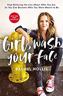 Book Cover: Girl, Wash Your Face: Stop Believing the Lies About Who You Are so You Can Become Who You Were Meant to Be