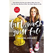 Girl, Wash Your Face: Stop Believing the Lies About Who You Are so You Can Become Who You Were Meant to Be (Girl, Wash Your Face Series)