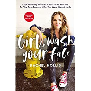 Read and Download Girl, Wash Your Face: Stop Believing the Lies About Who You Are so You Can Become Who You Were Meant to Be PDF