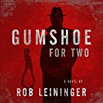 Gumshoe for Two: The Mortimer Angel Series, Book 2   Rob Leininger