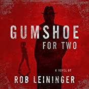 Gumshoe for Two: The Mortimer Angel Series, Book 2 | Rob Leininger