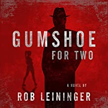 Gumshoe for Two: The Mortimer Angel Series, Book 2 Audiobook by Rob Leininger Narrated by Fred Humberstone