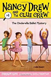 The Cinderella Ballet Mystery (Nancy Drew & the Clue Crew (Quality)) by Keene. Carolyn ( 2006 ) Paperback