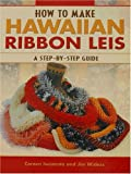 How to Make Hawaiian Ribbon Lei: A Step-by-Step Guide [Paperback] [2002] (Author) Jim Widess