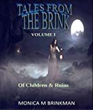 Tales From The Brink:Of Children and Ruins