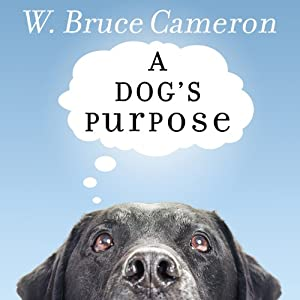 A Dog S Purpose A Novel For Humans