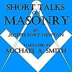 Short Talks on Masonry | Joseph Fort Newton