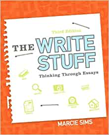 the write stuff thinking through essays by marcie sims