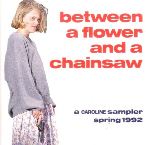 Between a Flower and a Chainsaw: Spring 1992 (1992-08-02)