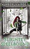 Slightly Spellbound (A Southern Witch Novel)