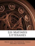 Les Matinées Littéraires, Bror Emil Hildebrand and Taxile Delord, 1148047468