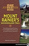 One Best Hike: Mount Rainier's Wonderland Trail, Doug Lorain, 0899976557