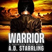 Warrior: A Seventeen Series Thriller, Book 2 | AD Starrling