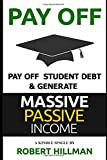 Pay Off Student Debt and Generate Massive Passive Income (Student Loans - Debt)