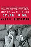 img - for Speak to Me: Grief, Love and What Endures book / textbook / text book