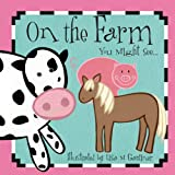 On the Farm You Might See..., Flowerpot Press, 1486700268