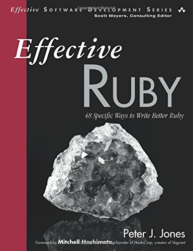 Effective Ruby: 48 Specific Ways to Write Better Ruby (Effective Software Development Series)