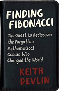 Book Cover: Finding Fibonacci: The Quest to Rediscover the Forgotten Mathematical Genius Who Changed the World