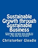 Sustainable Growth Through Sustainable Business, Christopher Gleadle, 1460929993
