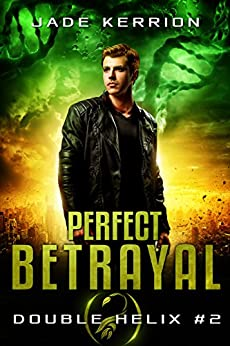 Perfect Betrayal (Double Helix Book 2) by [Kerrion, Jade, Helix, Double]