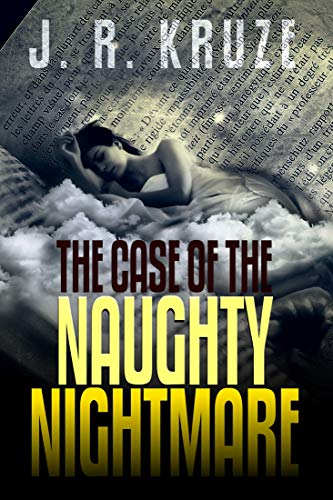 The Case of the Naughty Nightmare (Short Fiction Young Adult Science Fiction Fantasy)