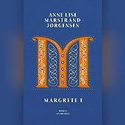 Margrete I – tekijä: Anne Lise…