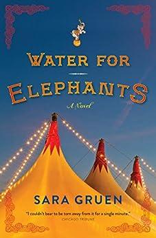 Water For Elephants: A Novel by [Gruen, Sara]