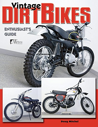(Vintage Dirt Bikes: Enthusiasts Guide (Wolfgang Publications))