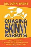 Chasing Skinny Rabbits, John Trent, 0849919606