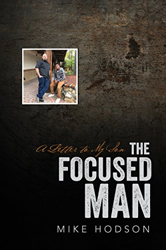 The Focused Man: A Letter to My Son