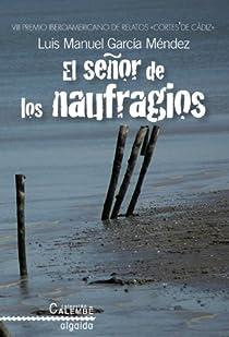 El señor de los naufragios par García Méndez