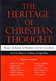 img - for The heritage of Christian thought;: Essays in honor of Robert Lowry Calhoun book / textbook / text book