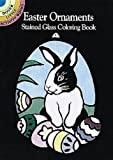 Easter Ornaments Stained Glass Coloring Book (Dover Stained Glass Coloring Book)