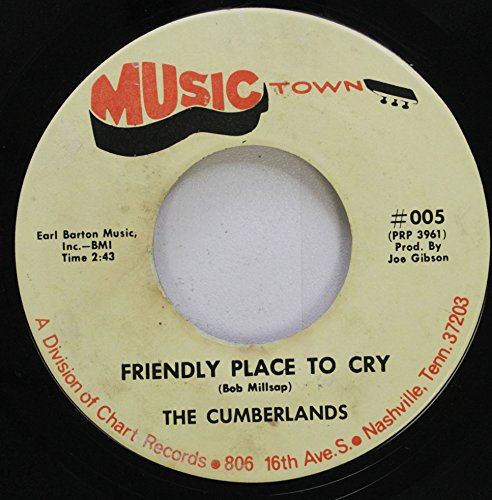 The Cumberlands 45 RPM Friendly Place To Cry / Rosa Lea (Rosa Cry)