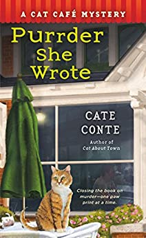 Purrder She Wrote: A Cat Cafe Mystery (Cat Cafe Mystery Series) by [Conte, Cate]