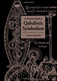 Practical Guide to Qabalistic Symbolism, Gareth Knight, 1578632471
