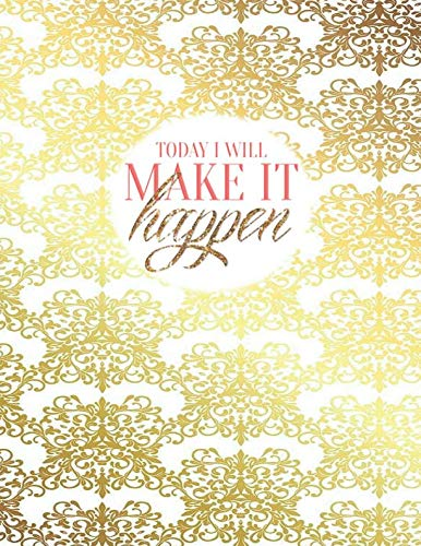 TODAY I WILL MAKE IT HAPPEN: Gold paisley arabesque - College classic Ruled Pages Book A4 (8.5 x 11) Large Lined Journal Composition Notebook to write in (Positive Vibrations)