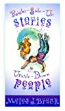Right Side-up Stories for Upside down People, Melea J. Brock, 0966745507