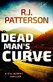 Dead Man's Curve (A Cal Murphy Thriller Book 5)