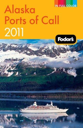 Fodor's Alaska Ports of Call 2011 (Full-color Travel Guide) ebook