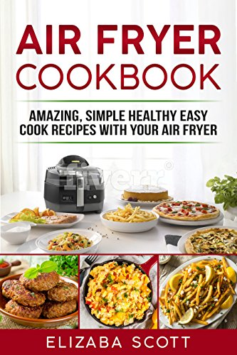 Air Fryer Cookbook Amazing Simple Healthy Easy Cook Recipes With