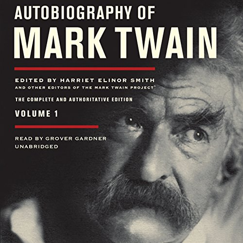 Autobiography of Mark Twain, Vol. 1: The Complete and Authoritative Edition* by Blackstone Audio, Inc.